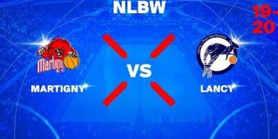 NLB Women - Day 1: MARTIGNY vs. LANCY