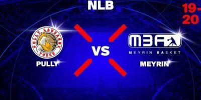 NLB - Day 3: PULLY vs. MEYRIN