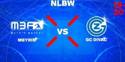 NLB Women - Day 2: MEYRIN vs. GC DIVAC