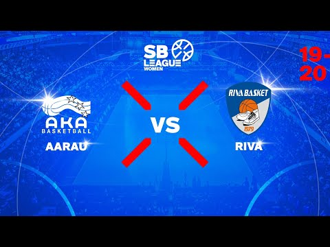 SB League Women – Day 5: AARAU vs. RIVA