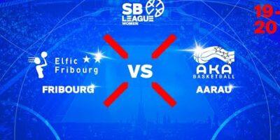 SB League Women - Day 8: FRIBOURG vs. AARAU