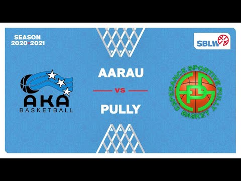 SB League Women – Day 11: AARAU vs. PULLY