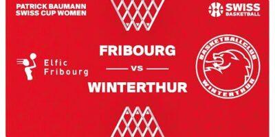 SWISS CUP WOMEN 1/4 - FRIBOURG vs. WINTERTHUR