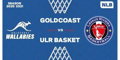 NLB Men - Playoffs 1/4 Finals : GOLDCOAST vs. ULR BASKET